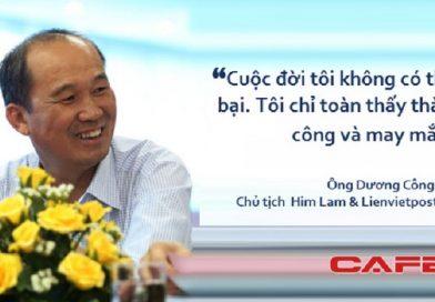 """Chủ tịch HĐQT Him Lam – Liên Việt: """"Cuộc đời tôi không có thất bại"""""""
